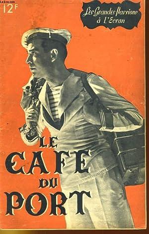 LES GRANDES PASSIONS A L'ECRAN - LE CAFE DU PORT: COLLECTIF