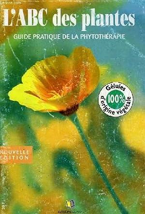 L'ABC DES PLANTES, GUIDE PRATIQUE DE LA PHYTOTHERAPIE: COLLECTIF