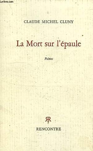LA MORT SUR L'EPAULE: CLUNY CLAUDE MICHEL