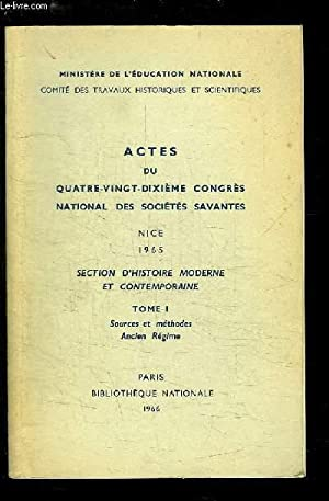 Actes du 90ème Congrès National des Sociétés Savantes, Nice 1965. ...
