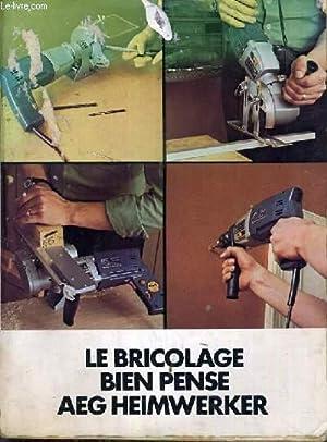 LE BRICOLAGE BIEN PENSE.: AEG HEIMWERKER