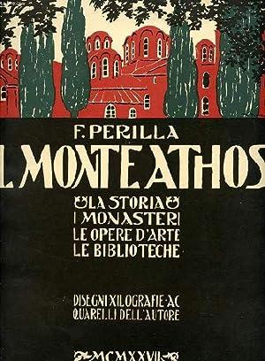 IL MONTE ATHOS, LA STORIA, I MONASTERI,: PERILLA F.