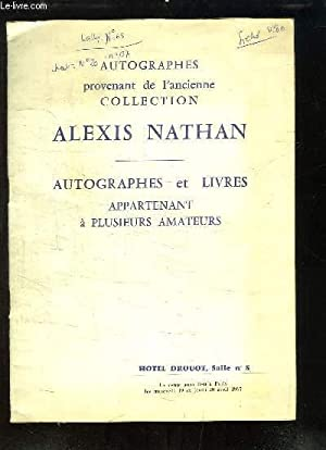 Autographes provenant de l'ancienne collection Alexis Nathan. Catalogue de la Vente aux Ench&...