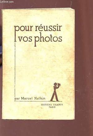 POUR REUSSIR VOS PHOTOS.: NATKIN MARCEL