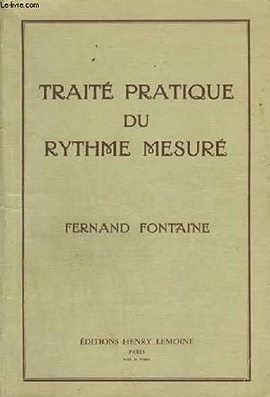 TRAITE PRATIQUE DU RYTHME MESURE.: FONTAINE FERNAND