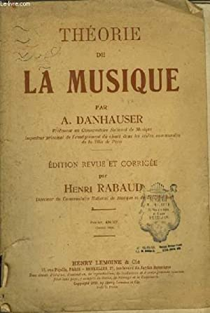THEORIE DE LA MUSIQUE.: DANHAUSER A. / RABAUD HENRI