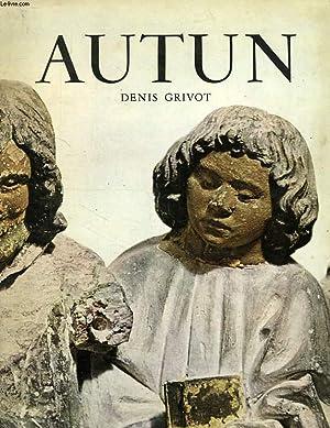 AUTUN, HISTOIRE ET GUIDE DE LA VILLE: GRIVOT DENIS