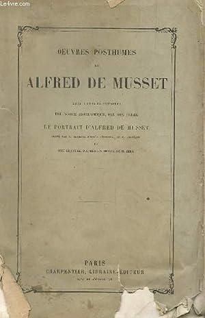 OEUVRES POSTHUMES DE ALFRED DE MUSSET -: DE MUSSET ALFRED