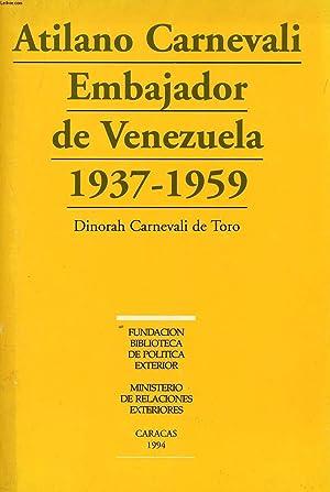 ATILANO CARNEVALI EMBAJADOR DE VENEZUELA, 1937-1959: CARNEVALI DE TORO DINORAH