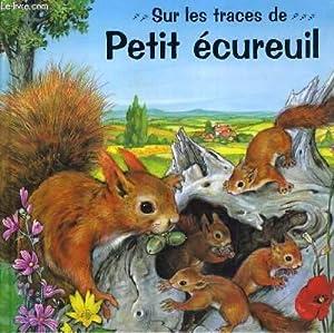 SUR LES TRACES DE PETIT ECUREUIL.: DUVAL MARIE