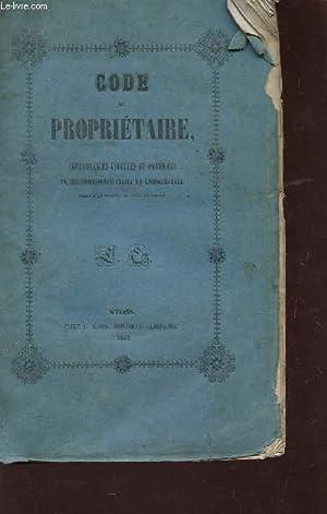 CODE DU PROPRIETAIRE - ou connaissances usuelles et pratiques en jurisprudence civile et ...