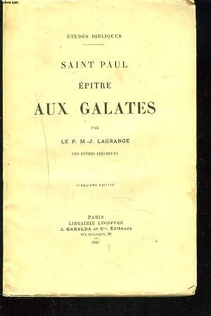 SAINT PAUL. EPITRE AUX GALATES.: LE P. M.-J. LAGRANGE