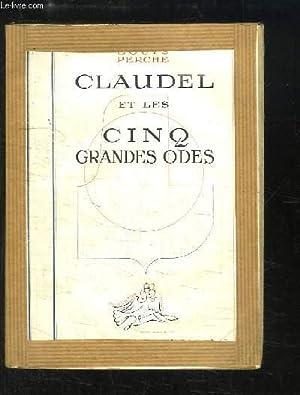 Claudel et les Cinq Grandes Odes.: PERCHE Louis