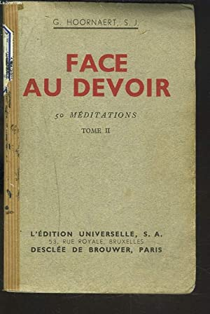 FACE AU DEVOIR. 50 MEDITATIONS. TOME II.: G. HOORNAERT, S.J.