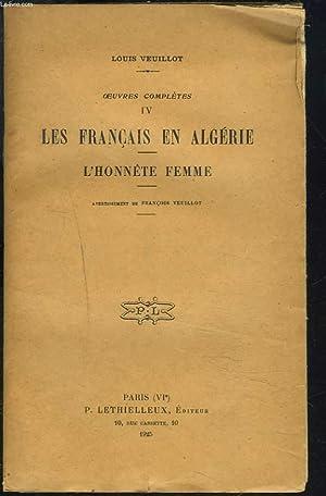 OEUVRES COMPLETES, 1re SERIE, OEUVRES DIVERSES, TOME IV. LES FRANCAIS EN ALGERIE. L'HONNETE ...