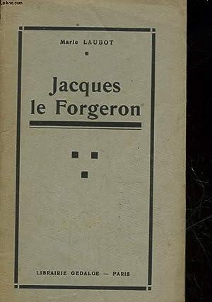 JACQUES LE FORGERON: LAUBOT MARIE