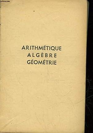 ARITHMETIQUE ALGEBRE GEOMETRIE - CLASSE DE 4°: DESBAT J. - DURANT CH.