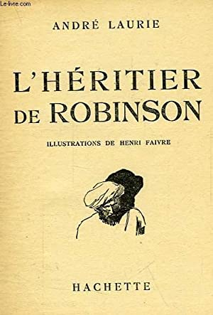 L'HERITIER DE ROBINSON: LAURIE ANDRE