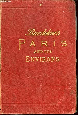 PARIS AND ITS ENVIRONS: BAEDEKER KARL