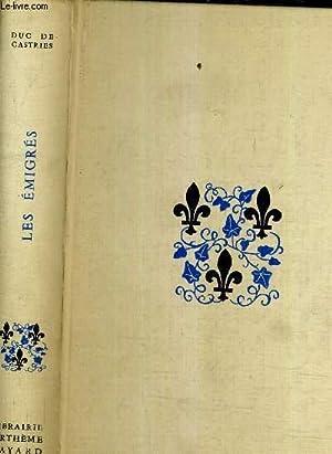 LE TESTAMENT DE LA MONARCHIE III : LES EMIGRES 1789-1814.: DUC DE CASTRIES