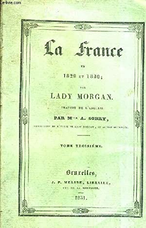 LA FRANCE EN 1829 ET 1830 -: MORGAN LADY
