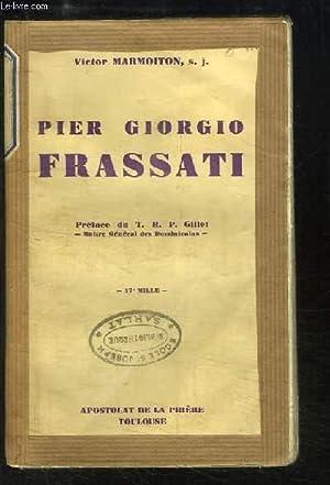 Pier Giorgio Frassati, sa jeunesse nouvelle.: MARMOITON Victor