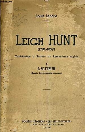 LEIGH HUNT 1784-1859 CONTRIBUTION A L'HISTOIRE DU: LANDRE LOUIS