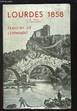 Lourdes 1858 - Témoins de l'événement.: CROS Léo