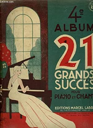 4° ALBUM - 21 GRANDS SUCCES POUR PIANO ET CHANT : Reginella + Tes mensonges + Mia bella Napoli ...