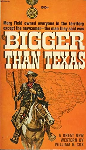 BIGGER THAN TEXAS: COX WILLIAM R.