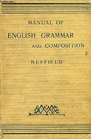 MANUAL OF ENGLISH GRAMMAR AND COMPOSITION: NESFIELD J. C.