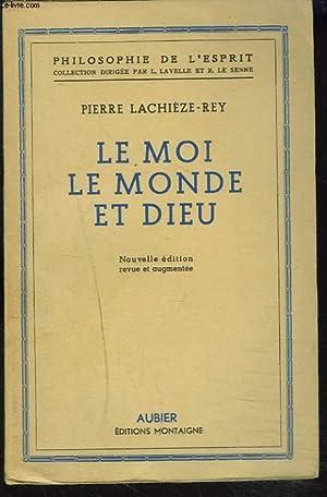 LE MOI, LE MONDE ET DIEU.: PIERRE LACHIEZE-REY