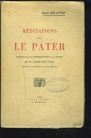 MEDITATIONS SUR LE PATER.: HENRI DELATTRE