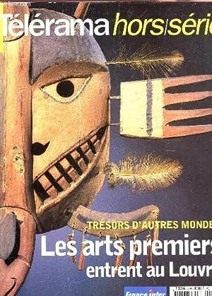 TELERAMA - HORS SERIE / TRESORS D'AUTRES MONDES - LES ARTS PREMIERS ENTRENT AU LOUVRE etc...