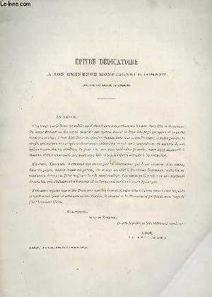 EPITRE DEDICATOIRE A SON EMINENCE MONSEIGNEUR DONNET / HISTOIRE ET DESCRIPTION DE L'...