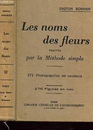 LES NOMS DES FLEURS TROUVES PAR LA METHODE SIMPLE sans aucune notion de Botanique. Sans qu'il ...
