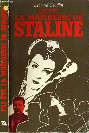 J'AI ETE LA MAITRESSE DE STALINE.: GENDLIN LEONARD