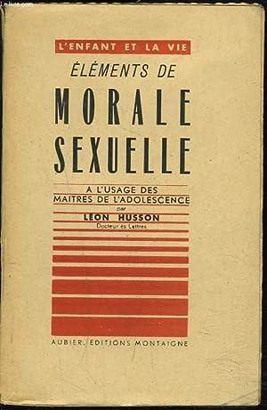 ELEMENTS DE MORALE SEXUELLE, A L'USAGE DES: LEON HUSSON