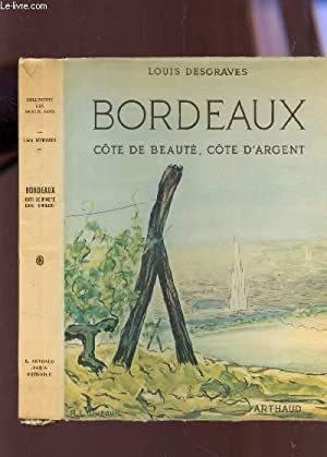 BORDEAUX - COTE DE BEAUTE, COTE D'ARGENT.: DESGRAVES LOUIS