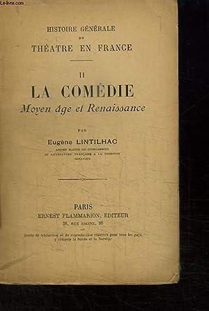 Histoire Générale du Théâtre en France. TOME 2 : La Comédie. ...