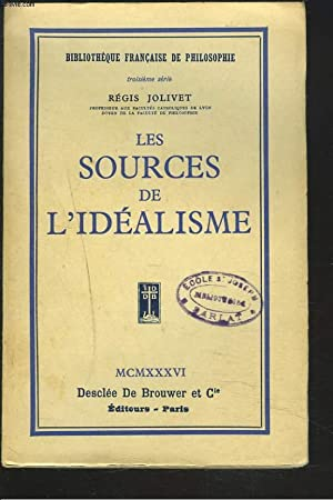 LES SOURCES DE L'IDEALISME: REGIS JOLIVET