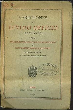 VARIATIONES IN DIVINO OFFICIO RECITANDO JUXTA CONSTITUTIONEM APOSTOLICAM DIVINO AFFLATU ET MOTU ...
