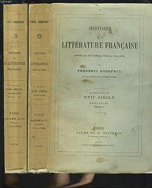 HISTOIRE DE LA LITTERATURE FRANCAISE DEPUIS LE XVIe SIECLE JUSQU'A NOS JOURS. XVIIe SIECLE. ...