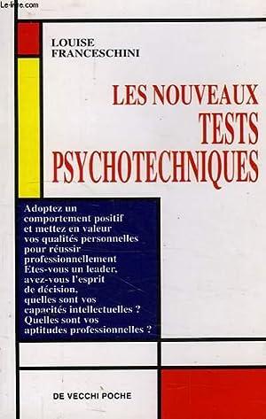 LES NOUVEAUX TESTS PSYCHOTECHNIQUES: FRANCESCHINI LOUISE