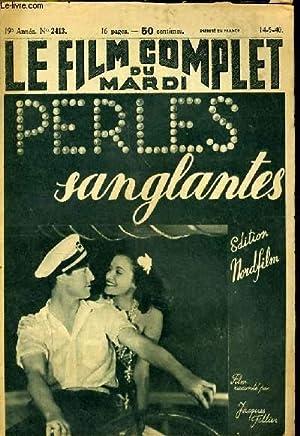 LE FILM COMPLET DU MARDI N° 2413 - 19E ANNEE - PERLES SANGLATES: COLLECTIF