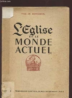 L'EGLISE ET LE MONDE ACTUEL.: MONTCHEUIL YVES (DE)