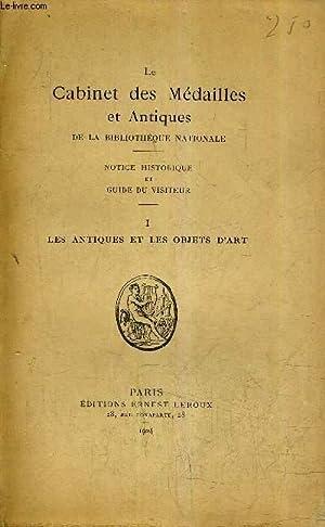 LE CABINET DES MEDAILLES ET ANTIQUES DE LA BIBLIOTHEQUE NATIONALE - NOTICE HISTORIQUE ET GUIDE DU ...