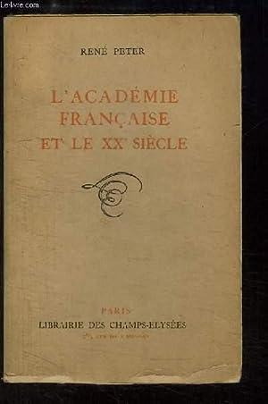 L'Académie Française et le XXe siècle: PETER René