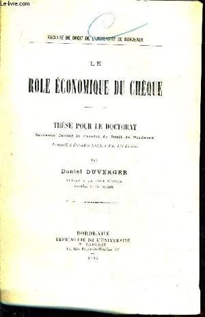 LE ROLE ECONOMIQUE DU CHEQUE - THESE POUR LE DOCTORAT SOUTENUE DEVANT LA FACULTE DE DROIT DE ...