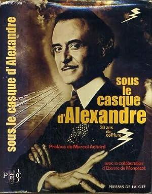 SOUS LE CASQUE D'ALEXANDRE - 30 ANS DE COIFFURE/ COLLECTION COUP D'OEIL.: ALEXANDRE ...